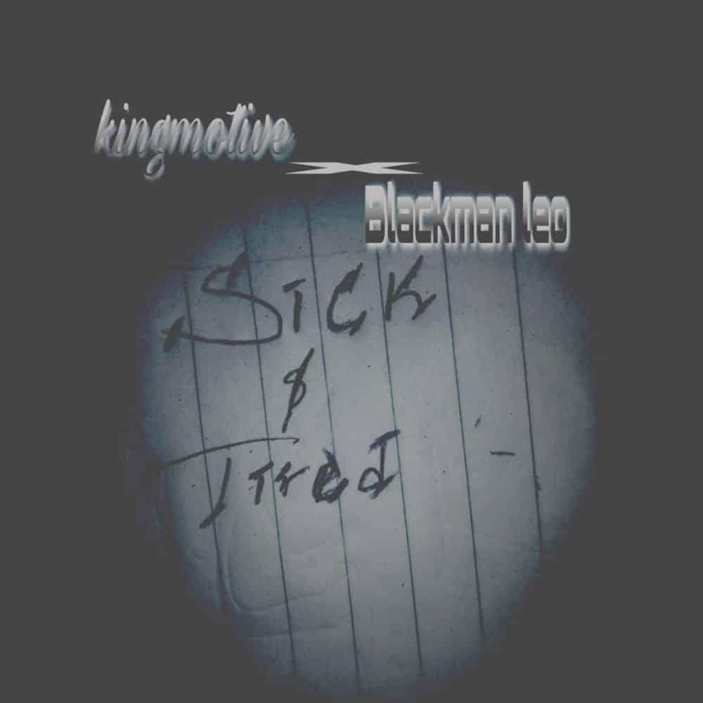 KingMotive – Sick-Tired-EP