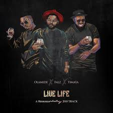 Olamide – Live Life ft. Falz & Timaya