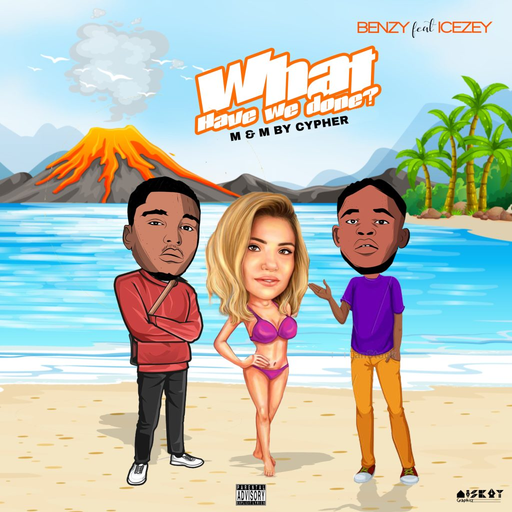 Benzy Ft. Icezey – What Have We Done?