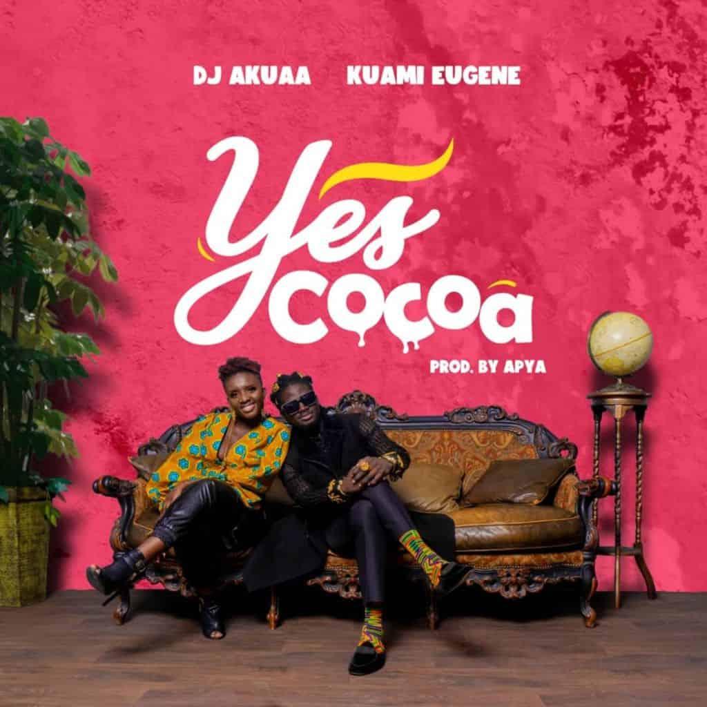 DJ Akua – Yes Cocoa Ft. Kuami Eugene