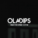 Oladips – Need For Speed (Cover)