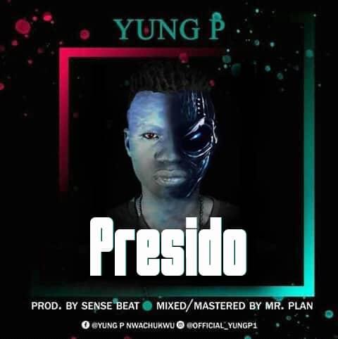 Yung P – Presido