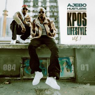 Ajebo Hustlers – Kpos Lifestyle, Vol. 1 Album
