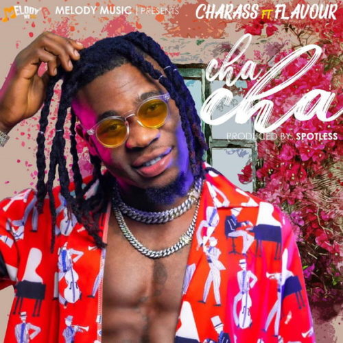 Charass ft. Flavour – Cha Cha
