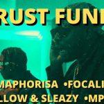 DJ Maphorisa – Trust Fund ft. Focalistic, Mpura, Mellow & Sleazy