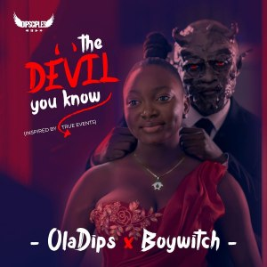 Oladips & BoyWitch – The Devil You Know EP